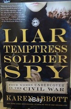 Liar, Temptress, Soldier, Spy Four Women Undercover in the Civil War by Abbott