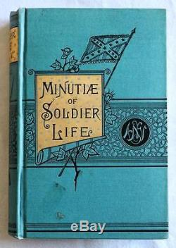 Rare 1888 Detailed Minutiae Of Soldier Life CIVIL War Illustrated Near Fine Csa