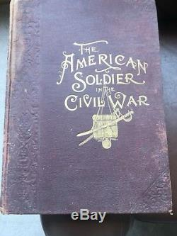 The American Soldier in the Civil War. 1861-1865