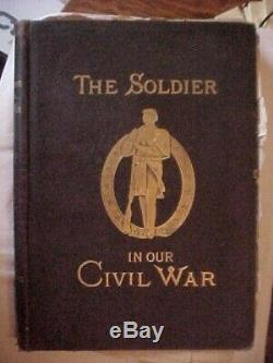 The Soldier In Our CIVIL War, Vol. 1 & 2 Pictorial History (1885)